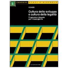 Cultura dello sviluppo e cultura della legalità. Programma integrato per il Mezzogiorno