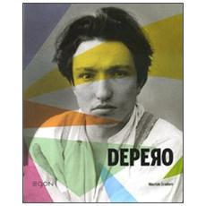 Fortunato Depero. La vita e l'opera