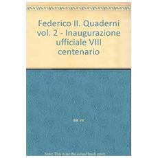Federico II. Quaderni 2. Inaugurazione ufficiale VIII centenario