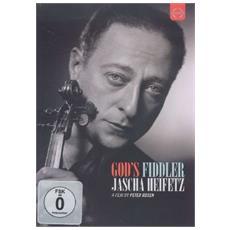 Jascha Heifetz - God's Fiddler