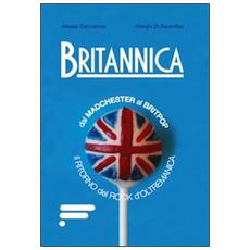 Britannica. Dal madchester al britpop il ritorno del rock d'oltremanica