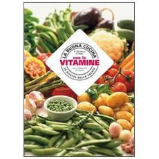 La buona cucina con le vitamine