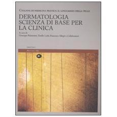 Dermatologia. Scienza di base per la clinica