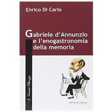 Gabriele d'Annunzio e l'enogastronomia della memoria