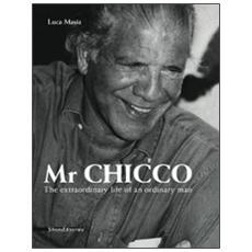 Il signor Chicco. La vita straordinaria di un uomo qualunque. Ediz. inglese