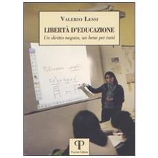 Libertà d'educazione. Un diritto negato, un bene per tutti