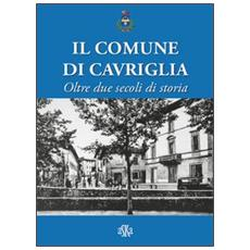 Il comune di Cavriglia. Oltre due secoli di storia