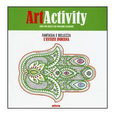 Art activity. Fantasia e bellezza. L'estate indiana