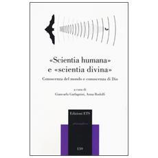 �Scientia humana� e �scientia divina�. Conoscenza del mondo e conoscenza di Dio