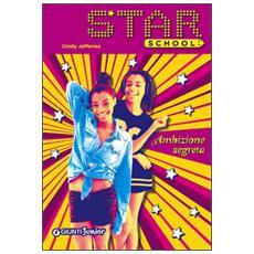 Ambizione segreta. Star School. Vol. 3