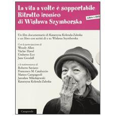La vita a volte è sopportabile. Ritratto ironico di Wislawa Szymborska. Con DVD