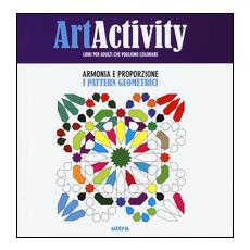 Art activity. Armonia e proporzione. I pattern geometrici