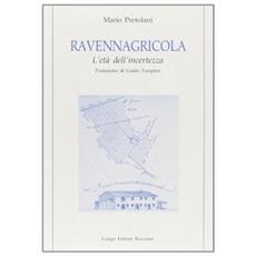 Ravennagricola. L'et� dell'incertezza