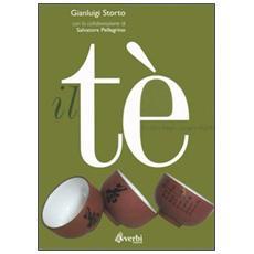 Il tè. Verità e bugie, pregi e difetti