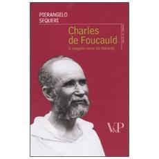 Charles de Foucauld. Il vangelo viene da Nazareth