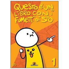 Questo � un libro con i fumetti di Sio. Vol. 1 Questo è un libro con i fumetti di Sio. Ediz. illustrata