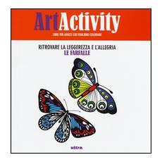 Art activity. Ritrovare la leggerezza e l'allegria. Le farfalle