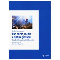 Pop music, media e culture giovanili. Dalla beat revolution alla bit generation
