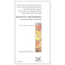 Società e metropoli. La scuola sociologica di Chicago