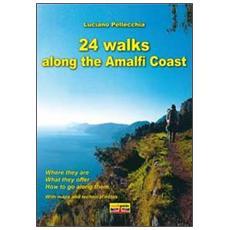 24 walks along the Amalfi coast. Ediz. illustrata