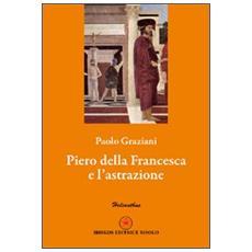 Piero della Francesca e l'astrazione