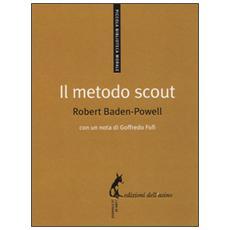 Metodo scout. Antologia per gli educatori (Il)