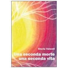 Una seconda morte, una seconda vita