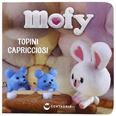 Topini capricciosi. Mofy