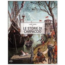 Le storie di Carpaccio. Ediz. italiana e inglese