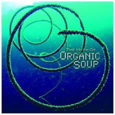 Organic Soup - Myth Of Organic Soup