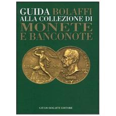Guida Bolaffi alla collezione di monete e banconote