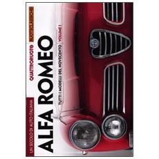 Un secolo di auto italiana. Alfa Romeo. Tutti i modelli del Novecento. Quattroruote ruoteclassiche. Ediz. illustrata