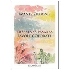 Krasainas pasakasFavole colorate. Testo lettone a fronte