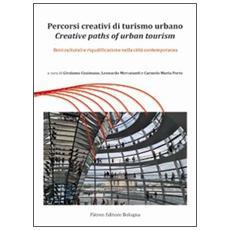 Percorsi creativi di turismo urbano. Beni culturali e riqualificazione nella città contemporanea