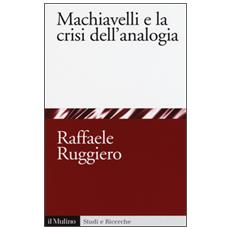 Machiavelli e la crisi dell'analogia