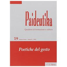 Paideutika. Vol. 19: Poetiche del gesto.