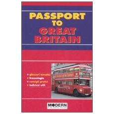 Passport to Great Britain. Ediz. italiana e inglese