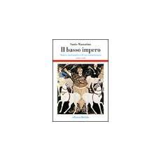 Il basso impero. Antico, tardoantico ed era costantiniana. 2.