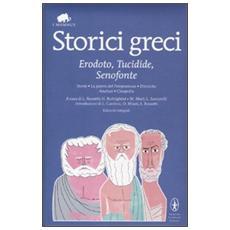 Storici greci. Erodoto, Tucidide, Senofonte. Ediz. integrale