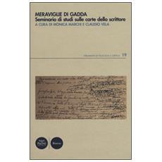 Meraviglie di Gadda. Seminario di studi sulle carte dello scrittore