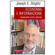 Economia e informazione. Autobiografia, scritti e interviste