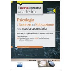 CC4/25 psicologia e scienze dell'educazione nella scuola secondaria. Per la classe A18 (A036) . Manuale completo. Con espansione online