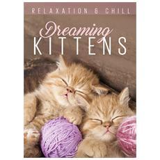 Relax: Dreaming Kittens