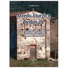 Arredo liturgico medievale. La documentazione scritta e materiale in Sardegna fra IV e XIV secolo
