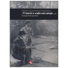 «Ti lascio e vado nei campi. . . ». Giuseppe Verdi agricoltore
