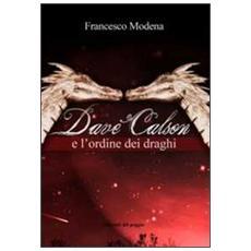 Dave Calson e l'ordine dei draghi