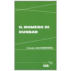 Numero di Dunbar. Filosofia dell'amicizia (Il)