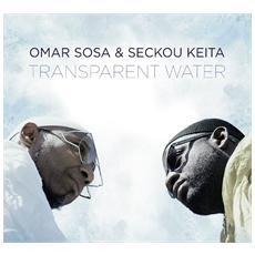 Transparent Water - Omar Sosa & Seckou Keita