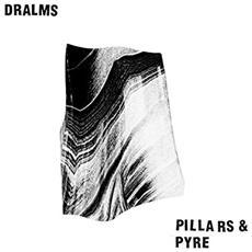 Dralms - Pillars And Pyre