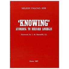 Knowing according to Bernard Lonergan
